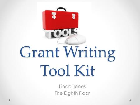 Grant Writing Tool Kit Linda Jones The Eighth Floor.