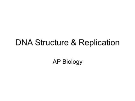 DNA Structure & Replication AP Biology. What is a Nucleotide?