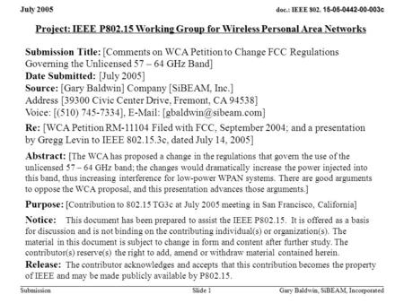 July 2005 Gary Baldwin, SiBEAM, Incorporated Slide 1 doc.: IEEE 802. 15-05-0442-00-003c Submission Project: IEEE P802.15 Working Group for Wireless Personal.