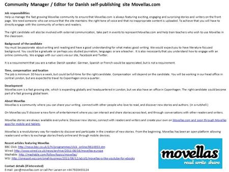 Community Manager / Editor for Danish self-publishing site Movellas.com Job responsibilities Help us manage the fast growing Movellas community to ensure.