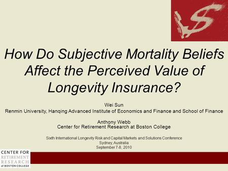Wei Sun Renmin University, Hanqing Advanced Institute of Economics and Finance and School of Finance Anthony Webb Center for Retirement Research at Boston.