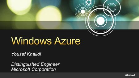 Yousef Khalidi Distinguished Engineer Microsoft Corporation.