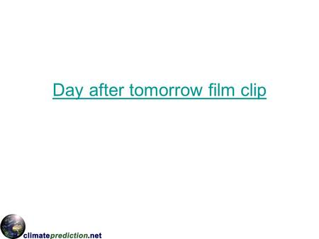 Day after tomorrow film clip. Long-term climate change.