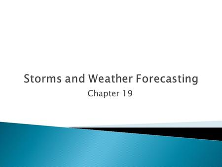 Chapter 19.  Result of intense convection  Associated with heating Earth's surface ◦ During spring, summer, and fall  Three-stage life cycle: ◦ Beginning.