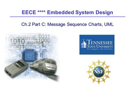 Ch.2 Part C: Message Sequence Charts, UML EECE **** Embedded System Design.