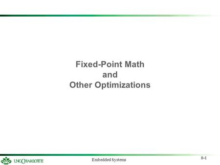 8-1 Embedded Systems Fixed-Point Math and Other Optimizations.