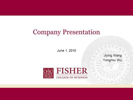Company Presentation June 1, 2010 Jiying Wang YongHui Wu.