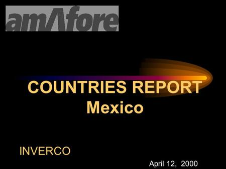 COUNTRIES REPORT Mexico INVERCO April 12, 2000 Mexico Pension System Results in 1999  Total Affiliation: 15'594,503 workers.  Around 40% de la Economicaly.