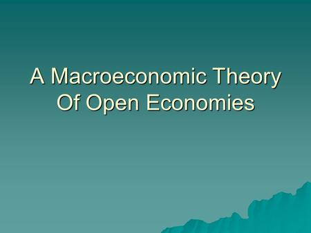 A Macroeconomic Theory of an Open Economy