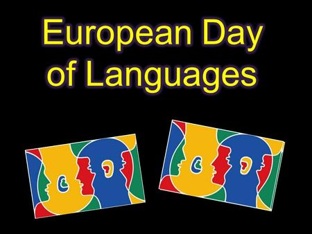 Some objectives of the European Day of Languages ( EDL ) To draw public attention to the importance of learning languages, in order to increase plurilingualism.
