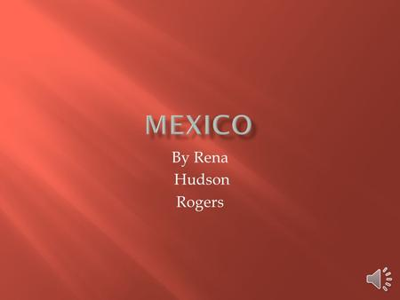 By Rena Hudson Rogers  It is on the Continent of North America.  It has deserts, mountains, volcanos, jungles, and oil.