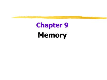 Chapter 9 Memory.  Memory  persistence of learning over time via the storage and retrieval of information  Flashbulb Memory  a clear memory of an.