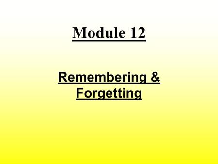 Remembering & Forgetting