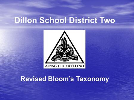 Dillon School District Two Revised Bloom's Taxonomy.