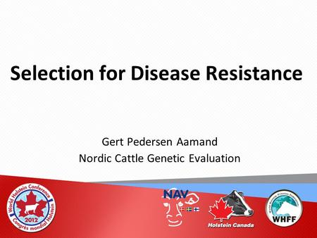 Selection for Disease Resistance Gert Pedersen Aamand Nordic Cattle Genetic Evaluation.
