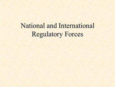 National and International Regulatory Forces. 3 ITU Structure.