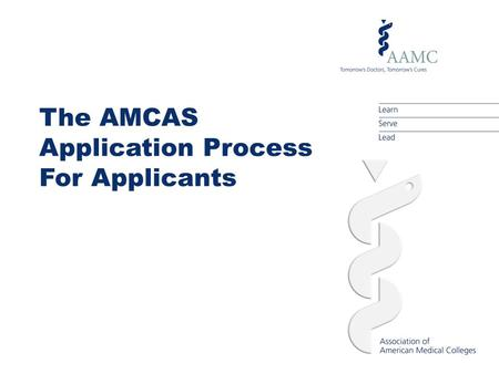The AMCAS Application Process For Applicants. Overview.