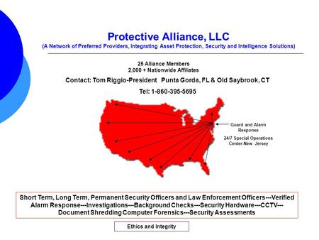 Protective Alliance, LLC (A Network of Preferred Providers, Integrating Asset Protection, Security and Intelligence Solutions) Short Term, Long Term, Permanent.