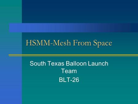 HSMM-Mesh From Space South Texas Balloon Launch Team BLT-26.