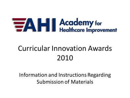 Curricular Innovation Awards 2010 Information and Instructions Regarding Submission of Materials.