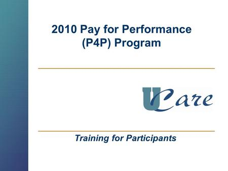 2010 Pay for Performance (P4P) Program Training for Participants.