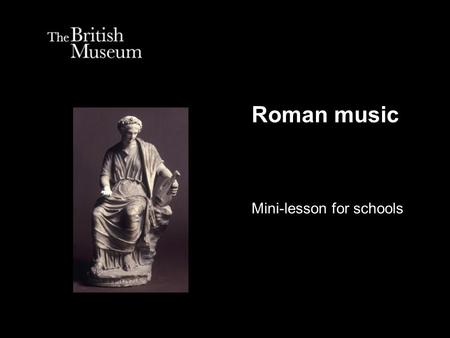 Roman music Mini-lesson for schools. How do you think you played this instrument? What do you think it's made of?