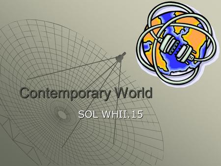 Contemporary World SOL WHII.15. Both developed and developing nations face many challenges. These include migrations, ethnic and religious conflict, and.