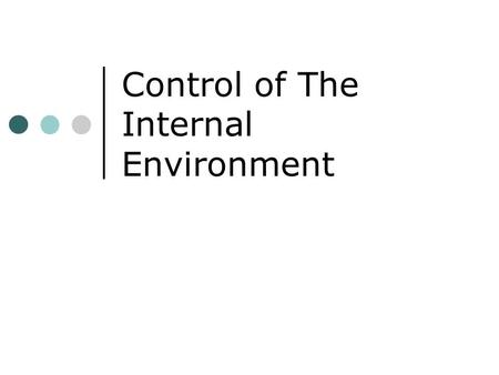 Control of The Internal Environment. Water Gain and Water Loss Mammals gain and lose water in several ways. Over the course of the day water gain is equal.
