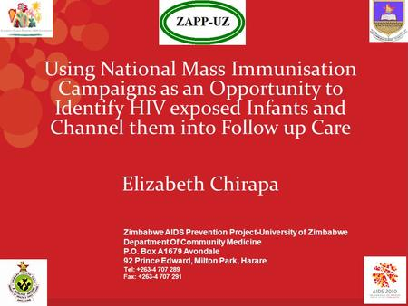 Using National Mass Immunisation Campaigns as an Opportunity to Identify HIV exposed Infants and Channel them into Follow up Care Elizabeth Chirapa Zimbabwe.
