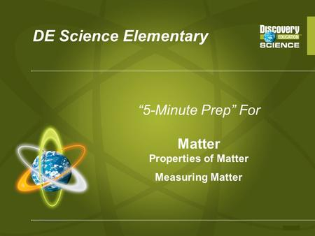 "DE Science Elementary ""5-Minute Prep"" For Matter Properties of Matter Measuring Matter."