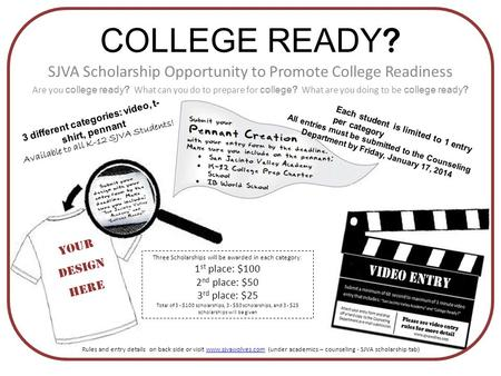 COLLEGE READY ? SJVA Scholarship Opportunity to Promote College Readiness Are you college ready ? What can you do to prepare for college ? What are you.