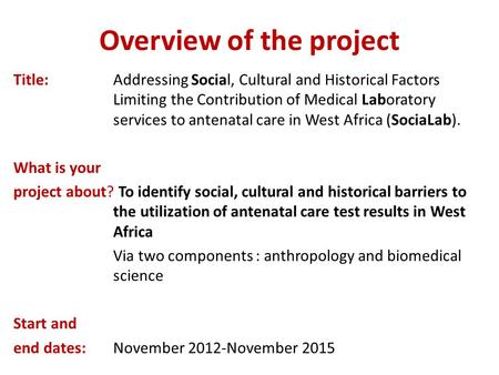 Overview of the project Title:Addressing Social, Cultural and Historical Factors Limiting the Contribution of Medical Laboratory services to antenatal.