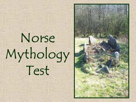 Norse Mythology Test. Questions 1 to 5 1.It is believed that much of Norse mythological primary sources were highly influenced by what? 2.True or False: