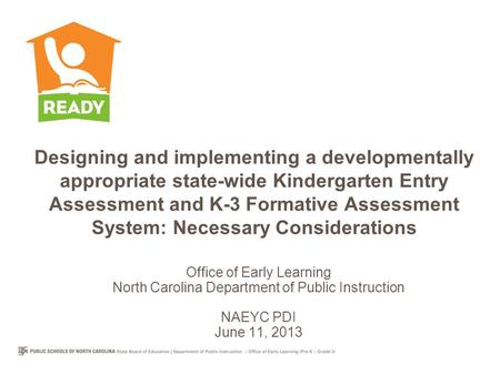 Designing and implementing a developmentally appropriate state-wide Kindergarten Entry Assessment and K-3 Formative Assessment System: Necessary Considerations.