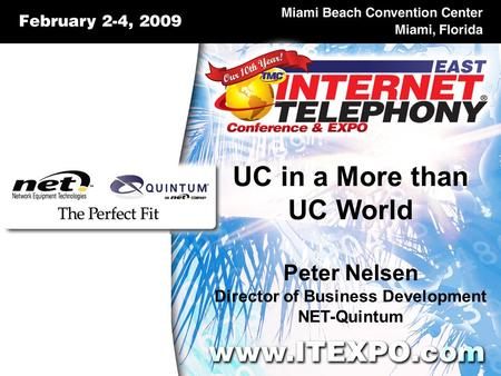 UC in a More than UC World Peter Nelsen Director of Business Development NET-Quintum.