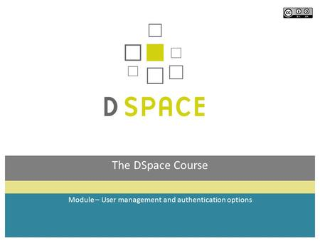 The DSpace Course Module – User management and authentication options.