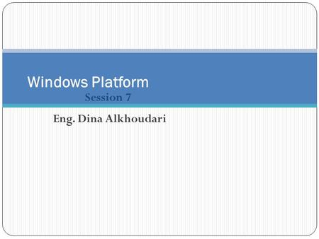 Session 7 Windows Platform Eng. Dina Alkhoudari. Learning Objectives Active Directory review Managing users and groups Single Master Operations Delegation.