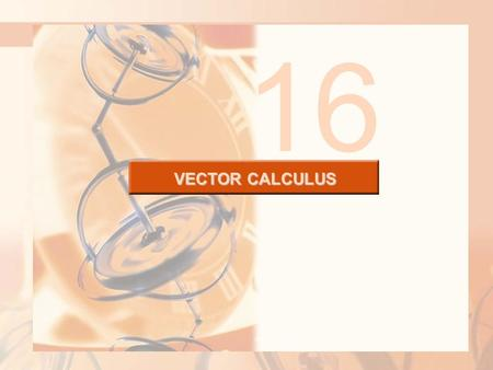 16 VECTOR CALCULUS.