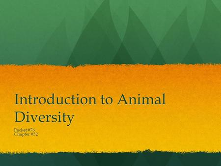 Introduction to Animal Diversity Packet #76 Chapter #32.