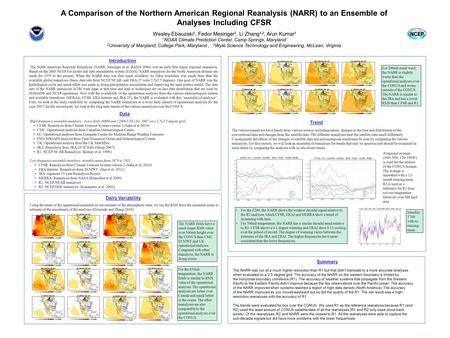 A Comparison of the Northern American Regional Reanalysis (NARR) to an Ensemble of Analyses Including CFSR Wesley Ebisuzaki 1, Fedor Mesinger 2, Li Zhang.
