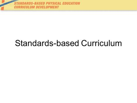 Standards-based Curriculum. What is curriculum? All experiences conducted under the jurisdiction of the school (broad view) A plan or set of outcomes.