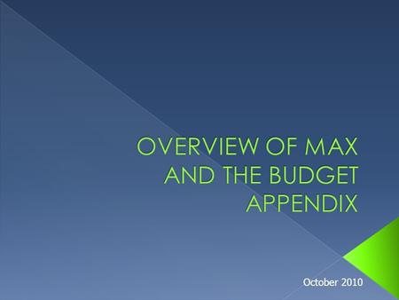 October 2010.  Accounts  MAX database  FACTS II (PY) data  Budget Appendix 2.