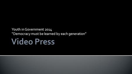 "Youth in Government 2014 ""Democracy must be learned by each generation"""