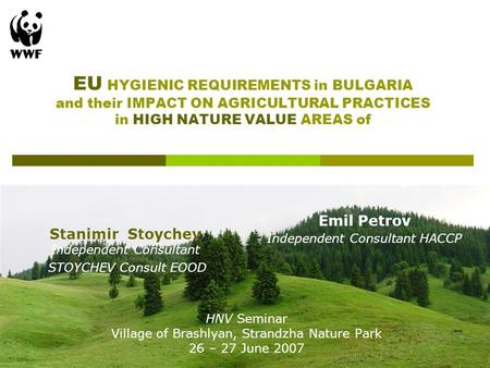EU HYGIENIC REQUIREMENTS in BULGARIA and their IMPACT ON AGRICULTURAL PRACTICES in HIGH NATURE VALUE AREAS of HNV Seminar Village of Brashlyan, Strandzha.