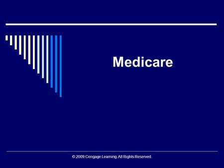© 2009 Cengage Learning. All Rights Reserved. Medicare.
