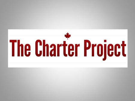 WHAT IS THE CHARTER & HOW DOES IT APPLY TO US? Section 2(b) of the Charter 2. Everyone has the following fundamental freedoms: (b) freedom of thought,