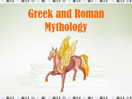 "Greek and Roman Mythology. What is the purpose of ""myth""? Used to explain natural phenomena to people of preliterate cultures. Often a lesson (in story."