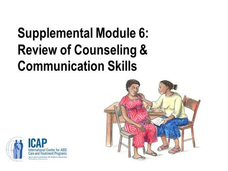 Supplemental Module 6: Review of Counseling & Communication Skills.