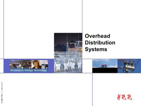 © ABB PTMV - 1, 2015-10-17 ABB Overhead Distribution Systems.