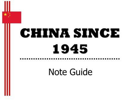 CHINA SINCE 1945 Note Guide. I.) Civil War Resumes After WWII.